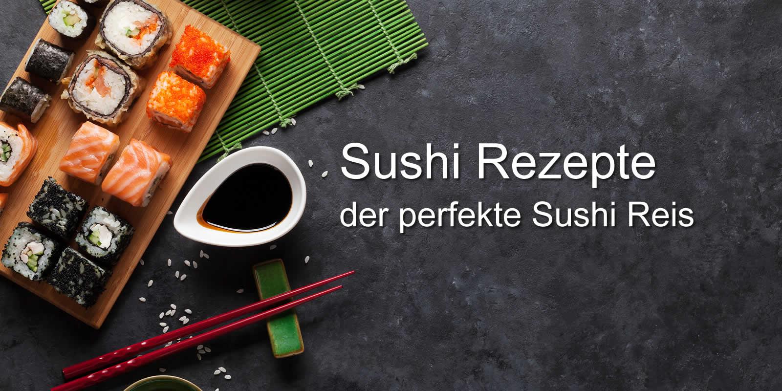 Sushi Rezept - Perfekter Sushi Reis
